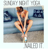 Bitch, Wine, and Exercise: SUNDAY NIGHT YOGA  NAILED  T My favorite yoga position is a resting bitch face.... Jk I don't do yoga but I do consider lifting the wine glass to my mouth as exercise 💁🏼🍷