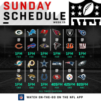 Football, Memes, and Nfl: SUNDAY  SCHEDULE  WEEK 15  RAIDERS  @1@1@1@1@1@  1PM 1PM 1PM 1PM 1PM 1PM  FOX  FOX  FOX  FOX  CBS  CBS  @1@1@1@1@1@  1PM 1PM 1PM 405PM 425PM 820PM  CBS  CBS  FOX  FOX  CBS  NBC  ALL TIMES EASTERN  FLWATCH ON-THE-GO ON THE NFL APP FOOTBALL SUNDAY IS HERE! https://t.co/r5At1dXNjE