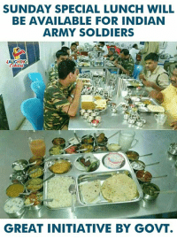 Soldiers, Army, and Sunday: SUNDAY SPECIAL LUNCH WILL  BE AVAILABLE FOR INDIAN  ARMY SOLDIERS  LAUGHING  GREAT INITIATIVE BY GOVT