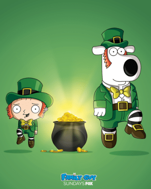 Happy St. Patrick's Day from Quahog!: SUNDAYS FOX Happy St. Patrick's Day from Quahog!