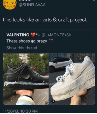 : @SUNFLAVAA  this looks like an arts & craft project  VALENTINO*@LAMONTEx3k  These shoes go brazy  Show this thread  11/26/18, 10:30 PM