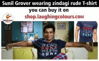 Dude, Rude, and Http: Sunil Grover wearing zindagi rude T-shirt  you can buy it on  め  shop.laughingcolours.com  ZNDAGI  PHIR BHI  DUDE  ZINDAG Sunil Grover wears Laughing Colours T- Shirt :) :) :) You can buy it here - http://bit.ly/2mTmiCW