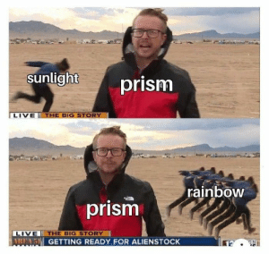 #funny #memes #humor #lol #meme #jokes #funnymemes #fun #lmao #pictures: sunlight  prism  LIVE THE BIG STORY  rainbow  prism  LIVE THE BIG STORY  ALA5 GETTING READY FOR ALIENSTOCK #funny #memes #humor #lol #meme #jokes #funnymemes #fun #lmao #pictures