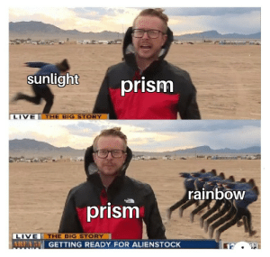 big brain meme: sunlight  prism  LIVE THE BIG STORY  rainbow  prism  THE BIG STORY  LIVE  AREA 51 GETTING READY FOR ALIENSTOCK big brain meme