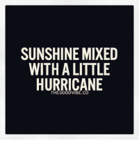 SUNSHINE MIXED  WITH A LITTLE  HURRICANE  THE GOOD VIBE CO 😁🌞🌀