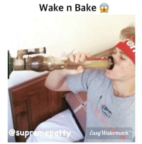 Fucking savage! @supremepatty Got a video you want us to share? DM us!: Sup  Wake n Bake  Easy Watermark Fucking savage! @supremepatty Got a video you want us to share? DM us!