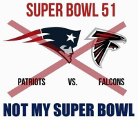 I refuse to accept the results of the AFC & NFC Championship games. NotMySuperBowl So many people aren't getting the joke 😂: SUPER BOWL 51  PATRIOTS  VS. FALCONS  NOT MY SUPER BOWL I refuse to accept the results of the AFC & NFC Championship games. NotMySuperBowl So many people aren't getting the joke 😂