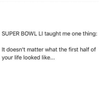 💯🆓🎮 There's always hope! ✊😂: SUPER BOWL LI taught me one thing:  It doesn't matter what the first half of  your life looked like. 💯🆓🎮 There's always hope! ✊😂