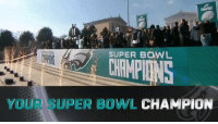 Philadelphia Eagles, Memes, and Super Bowl: SUPER BOWL  SUPER BOWL  YOUR SUPER BOWL CHAMPION The @Eagles brought home the Lombardi Trophy. 🏆  And they celebrated in front of their city! #FlyEaglesFly https://t.co/LxwUb1DRmY