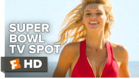 Memes, 🤖, and Baywatch: SUPER  BOWL  TV SPOT  F HD What are you wearing? - Freedom.  Baywatch Movie Super Bowl Spot is sexy AND patriotic. 🇺🇸👙