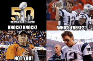 Football, Funny, and Memes: SUPER BOWL  WHO'STHERE?  KNOCK! KNOCK!  PATEPTS  NOT YOU!  @NFL MEMES 44 Funny NFL Memes 2015 / 2016 Season - Best Football Memes Ever ...