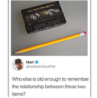 Memes, Old, and 🤖: Super(Ding 90-m-  Matt  @mattwhitlockPM  Who else is old enough to remember  the relationship between these two  items? Don't follow @blazing if you're easily offended 🔞🤯