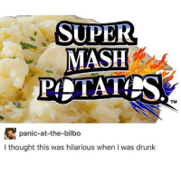 Bilbo, Drunk, and Head: SUPER  MASH  PLTAT  TM  panic-at-the-bilbo  I thought this was hilarious when I was drunk I have boom boom boom by vengaboys stuck in my head now why does this happen to me - Max textpost textposts