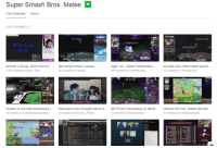 Smashing, Super Smash Bros, and Twitch: Super Smash Bros. Melee  Live Channels  Videos  LIVE CHANNELS  0% 88%  51  Summit 2 Recap, 20XX Practice  last stream before Canada  Sax 147 M  elee Wednesday  Armada and Leffen elee practic  1,556 viewers on twitch Scar  952 viewers on mang0  869 viewers on VGBootCamp  732 viewers on ArmadaUGS  ON TAP  smash on Tap 50th Anniversary  Discussion and Thoughts About S  NETPLAY! Fundraising for NESS... MMOM 50! Feat. Infinite Number  900 viewers on EvenMatchupGaming  35 viewers on Bizzarro Flame  24 viewers on SimnaibnSind  21 viewers on AmesburyMelee PeoplesChamp