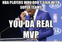After reading about the Kevin Durant news: SUPER TEAMS  YOU DA REAL  MVR  meme generator net After reading about the Kevin Durant news