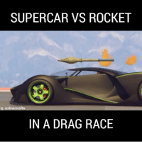 Memes, Race, and 🤖: SUPERCAR VS ROCKET  ig: esftw  IN A DRAG RACE Who will win? Supercar 🚗 or Rocket 🚀 codmemesftw
