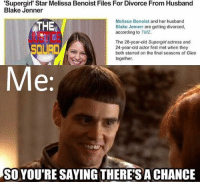 """(Robert Gabel Jr): """"Supergirl' Star Melissa Benoist Files For Divorce From Husband  Blake Jenner  Melissa Benoist and her husband  THE  Blake Jenner are getting divorced,  according to TMZ.  The 28-year-old Supergirl actress and  24-year-old actor first met when they  both starred on the final seasons of Glee  together,  Me.  SO YOURE SAYING THERESACHANCE (Robert Gabel Jr)"""