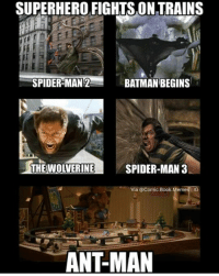 Best fight ever! - Black Canary: SUPERHERO FIGHTSONTRAINS  SPIDERMAN 2  BATMAN BEGINS  THE WOLVERINE SPIDER-MAN 3  Via @Comic Book Memes IG  ANT-MAN Best fight ever! - Black Canary