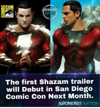 Batman, God, and Memes: SUPERHERO  NAT  The first Shazam trailer  will Debut in San Diego  Comic Con Next Month.  SUPERHEROES NATION God yes!! What would you like to see in the trailer ? [Follow @superheroes.nation] Blackpanther Mcu Marvel dc dccomics dceu dcu dcrebirth dcnation dcextendeduniverse batman superman manofsteel thedarkknight wonderwoman justiceleague cyborg aquaman martianmanhunter greenlantern venom spiderman infinitywar avengers avengersinfintywar ironman tha