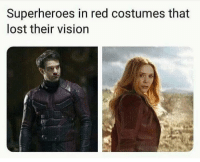Memes, Lost, and Vision: Superheroes in red costumes that  lost their vision Oof