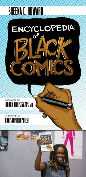 superheroesincolor: Encyclopedia of Black Comics (2017) The Encyclopedia of Black Comics, focuses on people of African descent who have published significant works in the United States or have worked across various aspects of the comics industry.  The book focuses on creators in the field of comics: inkers, illustrators, artists, writers, editors, Black comic historians, Black comic convention creators, website creators, archivists and academics—as well as individuals who may not fit into any category but have made notable achievements within and/or across Black comic culture. By Sheena C. Howard Get it now here  Sheena C. Howard, is the  Past Chair of the Black Caucus (NCA) and Associate Professor of Communication at Rider University. Howard is an award-winning author, including a 2014 Eisner Award winner for her first book, Black Comics: Politics of Race and Representation (2013). She is also the author of Black Queer Identity Matrix (2014) and Critical Articulations of Race, Gender and Sexual Orientation (2014). Howard has appeared on NPR (National Public Radio), 900 am WURD, Philadelphia Weekly and CCP-TV as well as other networks and documentaries as an expert on popular culture, race, politics and sexual identity negotiation. She has also written opinion pieces for the Trentonian and the Huffington Post.   [Follow SuperheroesInColor faceb / instag / twitter / tumblr / pinterest]   : superheroesincolor: Encyclopedia of Black Comics (2017) The Encyclopedia of Black Comics, focuses on people of African descent who have published significant works in the United States or have worked across various aspects of the comics industry.  The book focuses on creators in the field of comics: inkers, illustrators, artists, writers, editors, Black comic historians, Black comic convention creators, website creators, archivists and academics—as well as individuals who may not fit into any category but have made notable achievements within and/or across Black comic culture. By Sheena C. Howard Get it now here  Sheena C. Howard, is the  Past Chair of the Black Caucus (NCA) and Associate Professor of Communication at Rider University. Howard is an award-winning author, including a 2014 Eisner Award winner for her first book, Black Comics: Politics of Race and Representation (2013). She is also the author of Black Queer Identity Matrix (2014) and Critical Articulations of Race, Gender and Sexual Orientation (2014). Howard has appeared on NPR (National Public Radio), 900 am WURD, Philadelphia Weekly and CCP-TV as well as other networks and documentaries as an expert on popular culture, race, politics and sexual identity negotiation. She has also written opinion pieces for the Trentonian and the Huffington Post.   [Follow SuperheroesInColor faceb / instag / twitter / tumblr / pinterest]