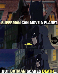 Why? Because he's Batman, that's why. 😤😂 Stills taken from JusticeLeagueDark - great animated Constantine movie. Definitely recommend it... despite the sh*t monster. Seriously. Wtf. 😩 -- 🚨 And be sure to listen to our latest podcast on iTunes & Soundcloud! Subscribe and leave a review on iTunes and we'll read it aloud on the show.: SUPERMAN CAN MOVE A PLANET  B00.  LERD  BUT BATMAN SCARES DEATH.. Why? Because he's Batman, that's why. 😤😂 Stills taken from JusticeLeagueDark - great animated Constantine movie. Definitely recommend it... despite the sh*t monster. Seriously. Wtf. 😩 -- 🚨 And be sure to listen to our latest podcast on iTunes & Soundcloud! Subscribe and leave a review on iTunes and we'll read it aloud on the show.