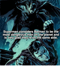 He knows. dc dccomics dceu dcu dcrebirth dcnation dcextendeduniverse batman superman manofsteel thedarkknight wonderwoman justiceleague cyborg aquaman martianmanhunter greenlantern theflash greenarrow suicidesquad thejoker harleyquinn comics injusticegodsamongus: Superman considers Batman to be the  most dangerous man on the planet and  is very glad/they're on the same side. He knows. dc dccomics dceu dcu dcrebirth dcnation dcextendeduniverse batman superman manofsteel thedarkknight wonderwoman justiceleague cyborg aquaman martianmanhunter greenlantern theflash greenarrow suicidesquad thejoker harleyquinn comics injusticegodsamongus
