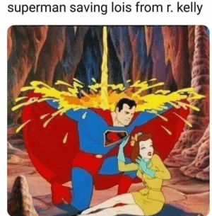 Good guy Superman: superman saving lois from r. kelly Good guy Superman