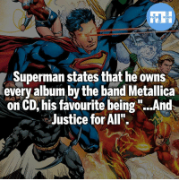 "Batman, Memes, and Metallica: Superman states that he owns  every album by the band Metallica  on CD, his favourite being ""..And  Justice for All"".  HD Who is your favourite music artist? - My other IG accounts @factsofflash @yourpoketrivia @webslingerfacts ⠀⠀⠀⠀⠀⠀⠀⠀⠀⠀⠀⠀⠀⠀⠀⠀⠀⠀⠀⠀⠀⠀⠀⠀⠀⠀⠀⠀⠀⠀⠀⠀⠀⠀⠀⠀ ⠀⠀--------------------- batmanvssuperman xmen batman superman wonderwoman deadpool spiderman hulk thor ironman marvel greenlantern theflash wolverine daredevil aquaman justiceleague homecoming doctordoom peterparker wallywest redhood avengers hobgoblin injustice tomholland clarkkent like4like injustice2"