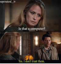 12x1: supernatural tv  Is that a computer?  Yes. I don't trust them. 12x1