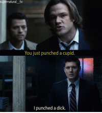 5x14: supernatural-tv  You just punched a cupid.  I punched a dick. 5x14