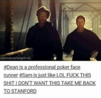 OMG 😂😂 ~Nathouツ: supernaturalfangill-IG  #Dean is a professional poker face  runner am  is ust like LOL FUCK THIS  SHIT DONTWANT THIS TAKE MELBACK  TO STANFORD OMG 😂😂 ~Nathouツ