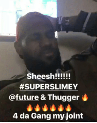 Future, LeBron James, and Memes:  #SUPERSLIMEY  @future & Thugger i  4 da Gang my joint LeBron James jammin out to that new 'Super Slimey' mixtape by Future & Young Thug! 🔥💯 @KingJames @1Future @YoungThug https://t.co/KdJR13BtFv