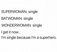 Gym, Superhero, and Free: SUPERWOMAN: single  BAT WOMAN: single  WONDERWOMAN: single  get it now.  I'm single because l'm a superhero I get it now... . @DOYOUEVEN 👈🏼 FREE SHIPPING ON ALL ORDERS 🌍🚚 ENDS TODAY! LINK IN BIO ✔