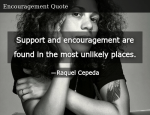 SIZZLE: Support and encouragement are found in the most unlikely places.