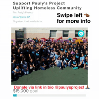 Swipe left 👈🏾 UPDATE TO SUPPORT DONATE VIA LINK IN BIO AT @paulysproject 👈🏾 TheStory Meet Paul from @paulysproject whose on a mission to change the streets one heartbeat at a time. @paulysproject was inspired by Paul's son, Pauly, who is blind, nonverbal and has autism. Music has played a key role in Pauly's growth and his relationship with Paul. They hit the streets of LosAngeles and visit large concentrations of homeless people in skidrow twice a month to gift them music through radios in addition to clothing, and hygiene packages. Follow @paulysproject to join this movement ✊🏾 TO SUPPORT DONATE VIA LINK IN BIO AT @paulysproject 👈🏾: Support Pauly's Project  Uplifting Homeless Community  For: Pauly's Project  Los Angeles, CA  Organizer: UndocuMedia Inc  Swipe left t  for more info  Donate via link in bio @paulysproject人  $15,000 goal Swipe left 👈🏾 UPDATE TO SUPPORT DONATE VIA LINK IN BIO AT @paulysproject 👈🏾 TheStory Meet Paul from @paulysproject whose on a mission to change the streets one heartbeat at a time. @paulysproject was inspired by Paul's son, Pauly, who is blind, nonverbal and has autism. Music has played a key role in Pauly's growth and his relationship with Paul. They hit the streets of LosAngeles and visit large concentrations of homeless people in skidrow twice a month to gift them music through radios in addition to clothing, and hygiene packages. Follow @paulysproject to join this movement ✊🏾 TO SUPPORT DONATE VIA LINK IN BIO AT @paulysproject 👈🏾