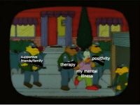 Family, Friends, and Mental Illness: supportive  friends/family  positvity  therapy  my mental  illness