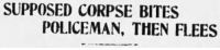Tumblr, Blog, and Wisconsin: SUPPOSED CORPSE BITES  POLICEMAN, THEN FLEES yesterdaysprint: Eau Claire Leader, Wisconsin, May 18, 1917