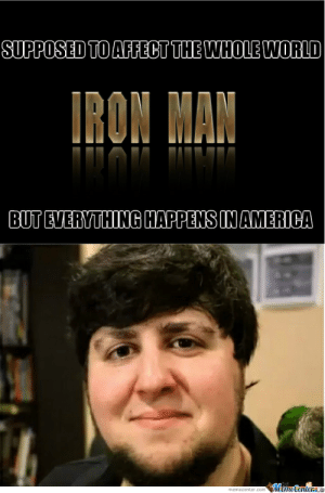"""Hollywood Logic by cowfreak - Meme Center: SUPPOSED TO AFFECT THE WHOLE WORLD  IRON MAN  """"о""""  BUT EVERYTHING HAPPENS IN AMERICA  MemeCenter  memecenter.com Hollywood Logic by cowfreak - Meme Center"""