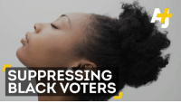 It's 2016 - but it feels like 1916 - with black voter intimidation and suppression tactics reported in over 14 states.: SUPPRESSING  BLACK VOTERS It's 2016 - but it feels like 1916 - with black voter intimidation and suppression tactics reported in over 14 states.
