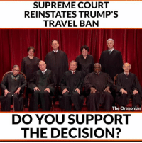 SUPREME COURT  REINSTATES TRUMP'S  TRAVEL BAN  The Oregonian  DO YOU SUPPORT  THE DECISION? Do You Support Their Decision? #NoAmnesty #SCOTUS