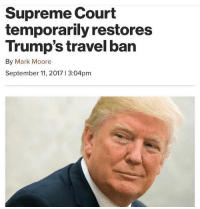America, Guns, and Memes: Supreme Court  temporarily restores  Trump's travel ban  By Mark Moore  September 11, 20171 3:04pm Sweeet . . . . Conservative America SupportOurTroops American Gun Constitution Politics TrumpTrain President Jobs Capitalism Military MikePence TeaParty Republican Mattis TrumpPence Guns AmericaFirst USA Political DonaldTrump Freedom Liberty Veteran Patriot Prolife Government PresidentTrump Partners @conservative_panda @reasonoveremotion @conservative.american @too_savage_for_democrats @conservative.nation1776 @keepamerica.usa -------------------- Contact me ●Email- RaisedRightAlwaysRight@gmail.com ●KIK- @Raised_Right_ ●Send me letters! Raised Right, 5753 Hwy 85 North, 2486 Crestview, Fl 32536 (Business address, i do not live in Crestview)