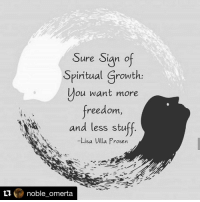 Repost @noble_omerta with @repostapp Liberation ... just want truth and make things right 👣🌍: Sure Sign of  Spiritual growth  ou want more.  reedom  and less stu  -Lisa Villa Prosen  ti  noble omerta Repost @noble_omerta with @repostapp Liberation ... just want truth and make things right 👣🌍