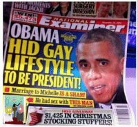Christmas, Marriage, and Obama: SURGERY  OBSESSION  WITH JACKIE  OBAMA  HID GAY  LIFESTYLE  TO BE PRESIDENT  BREAKING  Marriage to Michelle IS A SHAM!  $1,425 IN CHRISTMAS  STOCKING STUFFERS https://t.co/kZWJhyJMZv