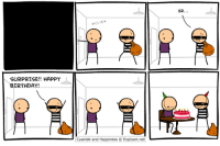 http://t.co/lPRtco6TMs: SURPRISE!! HAPPY  BIRTHDAY!  Cyanide and Happiness Explosm.net  ER http://t.co/lPRtco6TMs