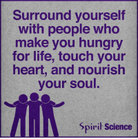 Beautiful, Community, and Hungry: Surround yourself  with people who  make you hungry  for life, touch your  heart, and nourish  your soul.  Spiri Science The power of community! ⇒Love ❤️, flow 💬, serve ✨⇐ . . . . . . meditation oneness innerpeace lawofattraction blessings love inspire wisdom spiritual yogi yoga flow oneness amazing beauty earth lovequotes quotes quotestoliveby beautiful compassion spiritualawakening enlightenment nature kindness