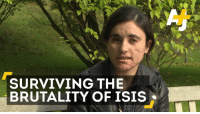 Isis, Memes, and 🤖: SURVIVING THE  BRUTALITY OF ISIS After being held captive by Isis for nearly two years Lamiya Aji Bashar's escape is a story of bravery and determination. (via AJ+)