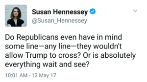 liberalsarecool:  The influence of conservative, white, male skin in the Republican Party is objectively evil. The double standards and biases that benefit and enable GOP white men are reflexive and institutional.: Susan Hennessey  @Susan_Hennessey  Do Republicans even have in mind  some line-any line-they wouldn't  allow Trump to cross? Or is absolutely  everything wait and see?  10:01 AM 13 May 17 liberalsarecool:  The influence of conservative, white, male skin in the Republican Party is objectively evil. The double standards and biases that benefit and enable GOP white men are reflexive and institutional.