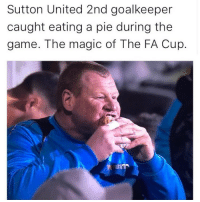 Lmao 😂: Sutton United 2nd goalkeeper  caught eating a pie during the  game. The magic of The FA Cup Lmao 😂