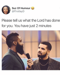 Memes, 🤖, and Lord: Suz Of Humour  @f1rstlayD  Please tell us what the Lord has done  for you. You have just 2 minute:s Pastor TB Isaiah 😂😂😂